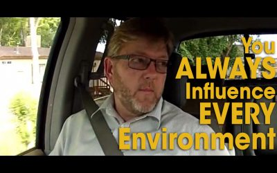 You ALWAYS Influence EVERY Environment (S01E03)