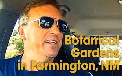 Botanical Gardens in Farmington, NM (S03E17)