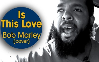 Is This Love – Bob Marley (cover) by Eric Campbell (S05E18)
